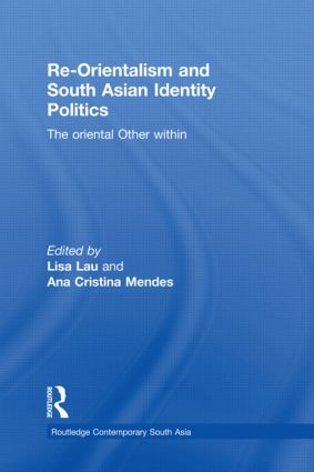 Re-Orientalism and South Asian Identity Politics: The Oriental Other Within (Hardback) book cover
