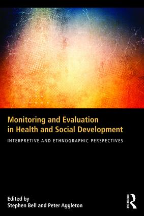 Monitoring and Evaluation in Health and Social Development: Interpretive and Ethnographic Perspectives, 1st Edition (Paperback) book cover