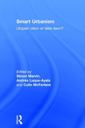 Smart Urbanism: Utopian vision or false dawn? book cover