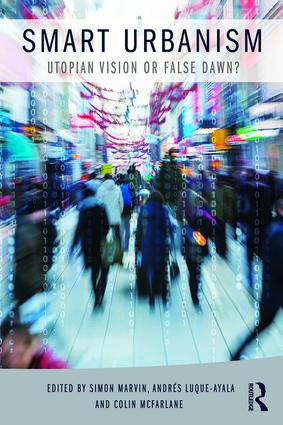 Smart Urbanism: Utopian vision or false dawn? (Paperback) book cover