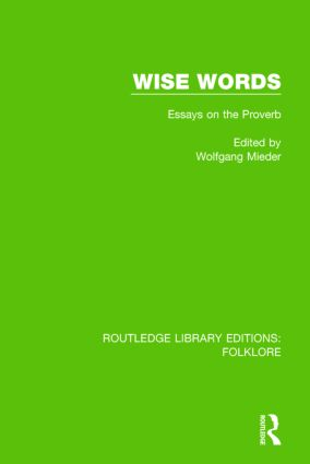 Wise Words (RLE Folklore): Essays on the Proverb book cover