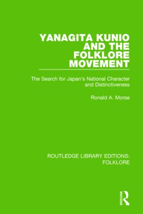 Yanagita Kunio and the Folklore Movement (RLE Folklore): The Search for Japan's National Character and Distinctiveness book cover