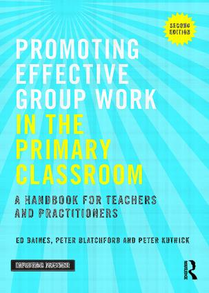 Promoting Effective Group Work in the Primary Classroom: A handbook for teachers and practitioners book cover
