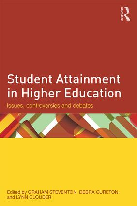 Student Attainment in Higher Education: Issues, controversies and debates book cover