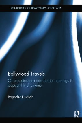 Bollywood Travels: Culture, Diaspora and Border Crossings in Popular Hindi Cinema, 1st Edition (Paperback) book cover