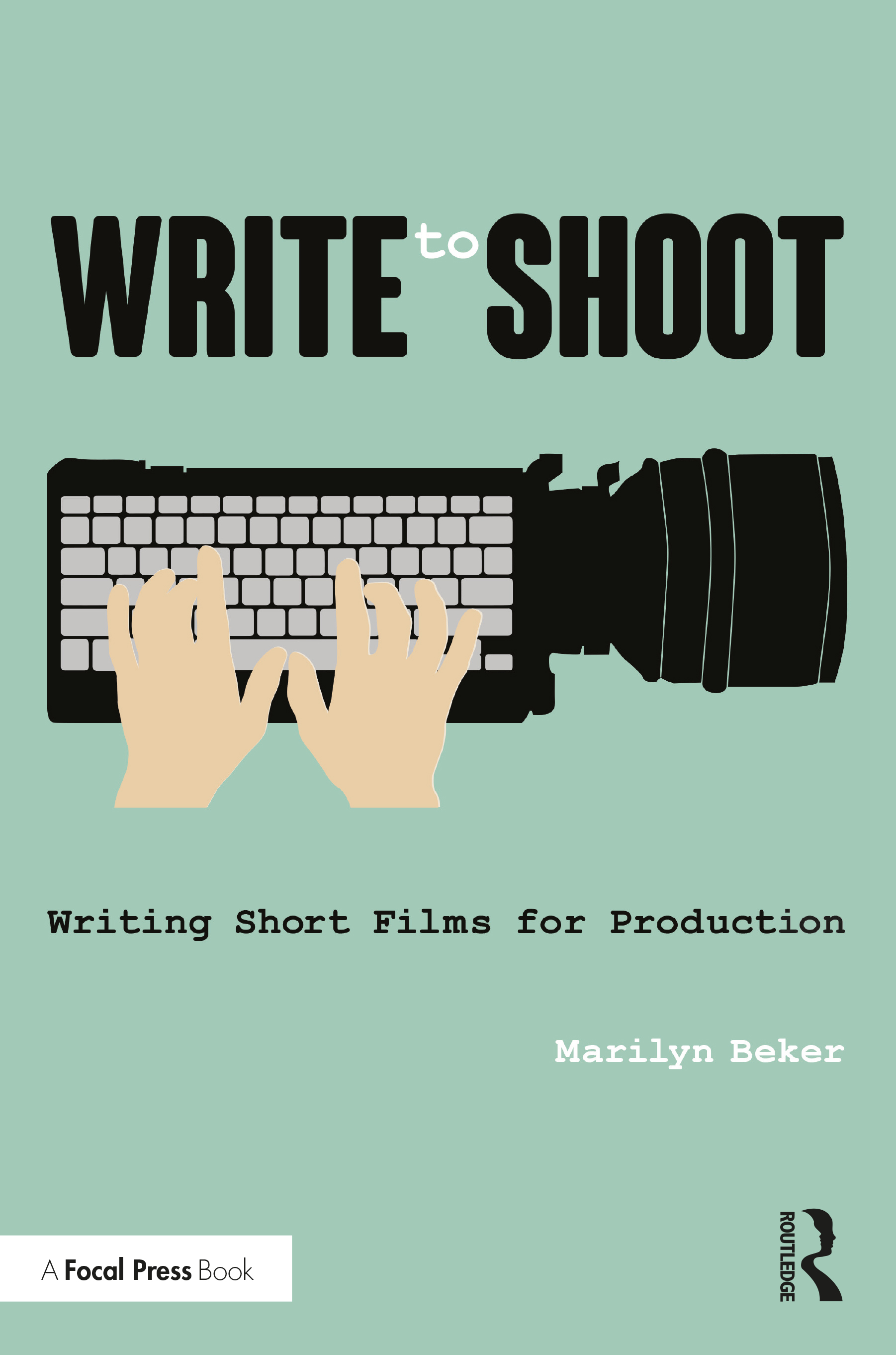 Write to Shoot: Writing Short Films for Production book cover