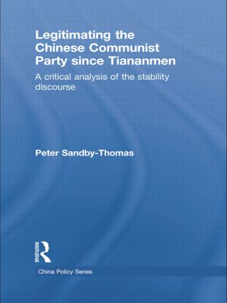 Legitimating the Chinese Communist Party Since Tiananmen: A Critical Analysis of the Stability Discourse book cover