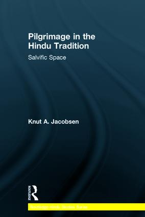 Pilgrimage in the Hindu Tradition: Salvific Space, 1st Edition (Paperback) book cover