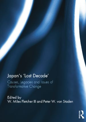 Japan's 'Lost Decade': Causes, Legacies and Issues of Transformative Change, 1st Edition (Paperback) book cover