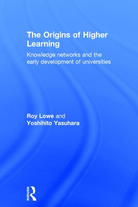 The Origins of Higher Learning: Knowledge networks and the early development of universities, 1st Edition (Hardback) book cover