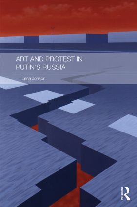Art and Protest in Putin's Russia book cover