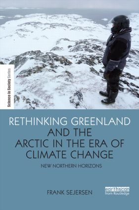 Rethinking Greenland and the Arctic in the Era of Climate Change: New Northern Horizons, 1st Edition (Hardback) book cover