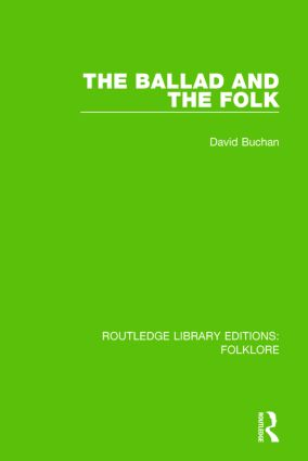 The Ballad and the Folk Pbdirect: 1st Edition (Paperback) book cover