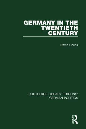 Germany in the Twentieth Century (RLE: German Politics)