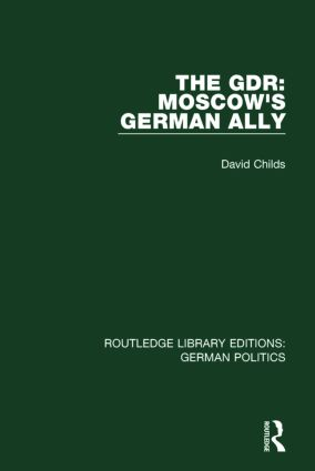 The GDR (RLE: German Politics): Moscow's German Ally book cover