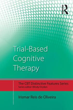 Trial-Based Cognitive Therapy: Distinctive features, 1st Edition (Paperback) book cover