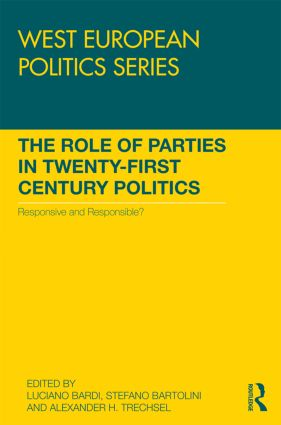 The Role of Parties in Twenty-First Century Politics: Responsive and Responsible? book cover
