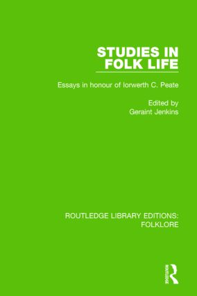 Studies in Folk Life Pbdirect: Essays in Honour of Iorwerth C. Peate, 1st Edition (Paperback) book cover
