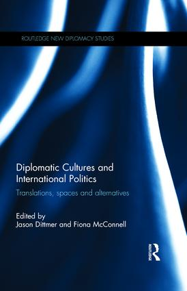 Diplomatic Cultures and International Politics: Translations, Spaces and Alternatives book cover