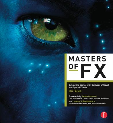 Masters of FX: Behind the Scenes with Geniuses of Visual and Special Effects (Paperback) book cover