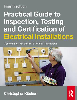 Practical Guide to Inspection, Testing and Certification of Electrical Installations, 4th ed: 4th Edition (Paperback) book cover