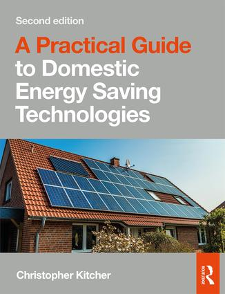 A Practical Guide to Domestic Energy Saving Technologies, 2nd edition book cover