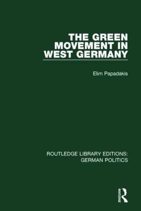 The Green Movement in West Germany (RLE: German Politics): 1st Edition (Paperback) book cover