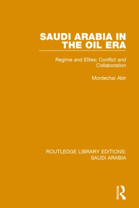 Saudi Arabia in the Oil Era (RLE Saudi Arabia): Regime and Elites; Conflict and Collaboration book cover