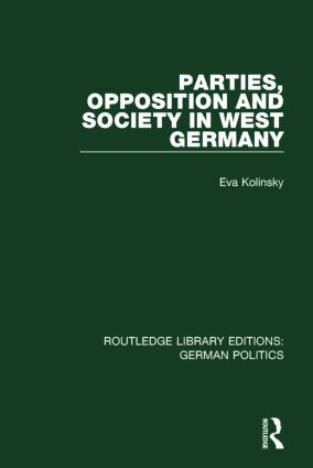 Parties, Opposition and Society in West Germany (RLE: German Politics): 1st Edition (Paperback) book cover