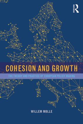Cohesion and Growth: The Theory and Practice of European Policy Making book cover