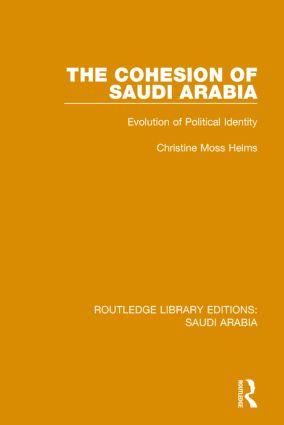 The Cohesion of Saudi Arabia Pbdirect: Evolution of Political Identity book cover