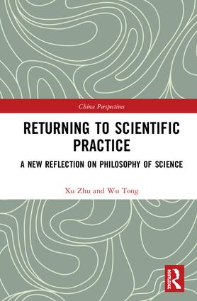 Returning to Scientific Practice: A New Reflection on Philosophy of Science book cover