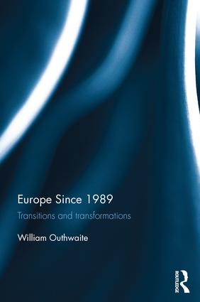 Europe Since 1989: Transitions and Transformations, 1st Edition (Hardback) book cover