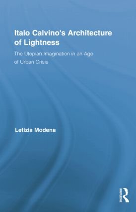 Italo Calvino's Architecture of Lightness: The Utopian Imagination in An Age of Urban Crisis book cover