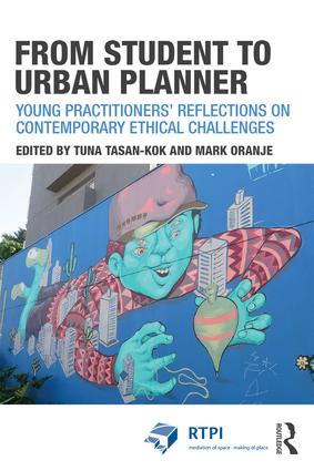 From Student to Urban Planner: Young Practitioners' Reflections on Contemporary Ethical Challenges (Paperback) book cover