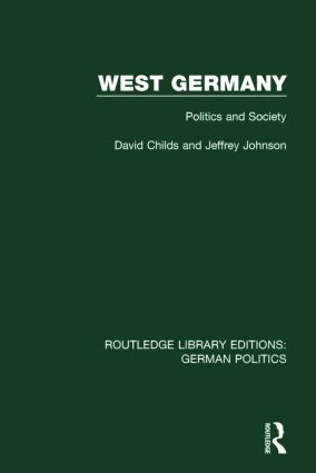 West Germany (RLE: German Politics): Politics and Society, 1st Edition (Paperback) book cover