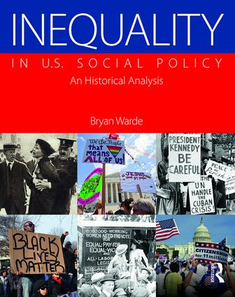 Inequality in U.S. Social Policy: An Historical Analysis book cover