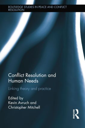 Conflict Resolution and Human Needs: Linking Theory and Practice book cover