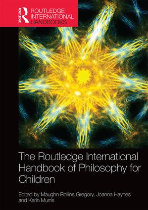 The Routledge International Handbook of Philosophy for Children book cover