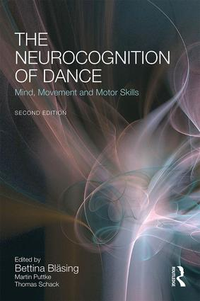 The Neurocognition of Dance: Mind, Movement and Motor Skills, 2nd Edition (e-Book) book cover