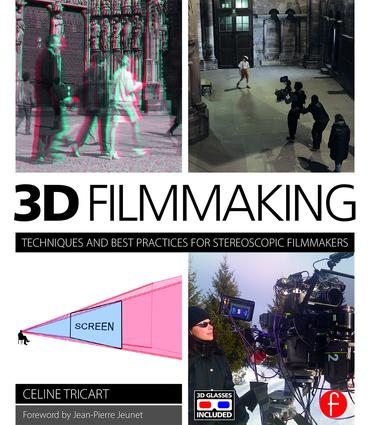 3D Filmmaking: Techniques and Best Practices for Stereoscopic Filmmakers book cover