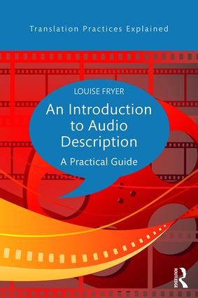 An Introduction to Audio Description: A practical guide, 1st Edition (Paperback) book cover