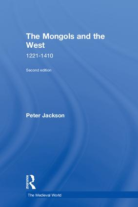 The Mongols and the West: 1221-1410, 2nd Edition (Hardback) book cover