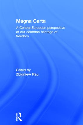 Magna Carta: A Central European perspective of our common heritage of freedom, 1st Edition (Hardback) book cover