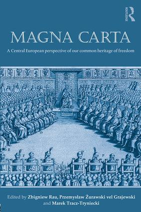 Magna Carta: A Central European perspective of our common heritage of freedom, 1st Edition (Paperback) book cover