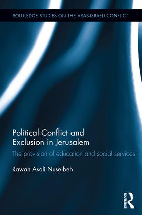 Political Conflict and Exclusion in Jerusalem: The Provision of Education and Social Services book cover