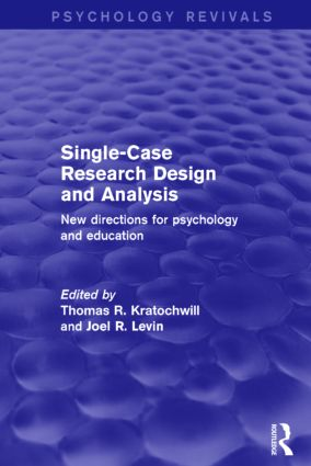 Single-Case Research Design and Analysis: New Directions for Psychology and Education, 1st Edition (Paperback) book cover