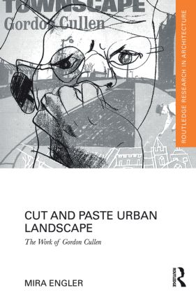 Cut and Paste Urban Landscape: The Work of Gordon Cullen (Hardback) book cover