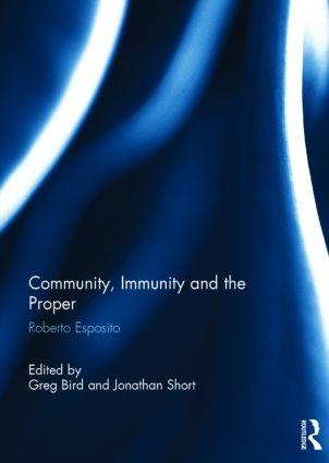 Community, Immunity and the Proper: Roberto Esposito book cover