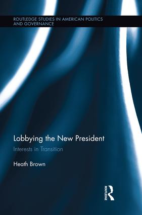 Lobbying the New President: Interests in Transition book cover